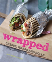 wrapped crepes, wraps and rolls you can make at home
